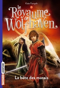 Kate Forsyth - Le Royaume de Wolfhaven, Tome 03.