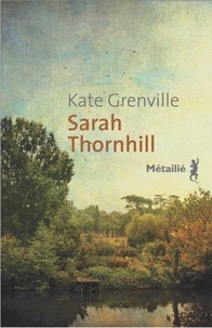 Kate Grenville - Sarah Thornhill.