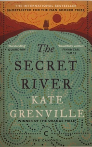 Kate Grenville - The Secret River.