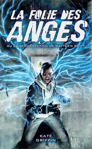 Kate Griffin - Matthew Swift Tome 1 : La folie des anges ou la résurrection de Matthew Swift.