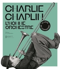 Kate Guyonvarch et Mathilde Thibault-Starzyk - Charlie Chaplin - L'homme orchestre.