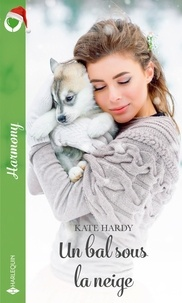 Kate Hardy - Un bal sous la neige.