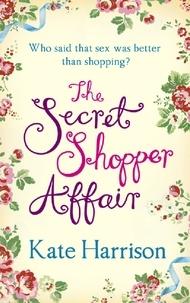 Kate Harrison - The Secret Shopper Affair.