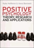 Kate Hefferon et Ilona Boniwell - Positive Psychology.