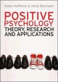 Kate Hefferon et Ilona Boniwell - Positive Psychology.