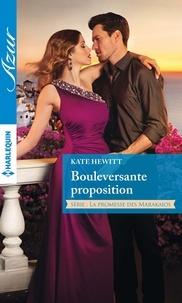 Kate Hewitt - Bouleversante proposition.