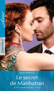 Kate Hewitt - Enfant secret  : Le secret de Manhattan.