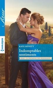 Kate Hewitt - Indomptables sentiments.