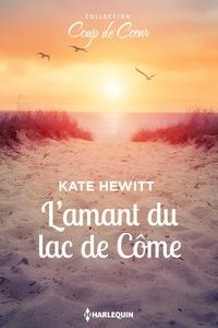 Kate Hewitt - L'amant du lac de Côme.
