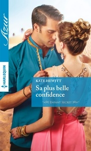 Kate Hewitt - Sa plus belle confidence.