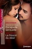 Kate Hoffmann et Cathy Yardley - Escapade sensuelle - Le frisson du désir - Série Le défi des frères Quinn, vol. 2.