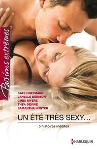 Kate Hoffmann et Janelle Denison - Un été très sexy - 5 histoires de romance érotique.