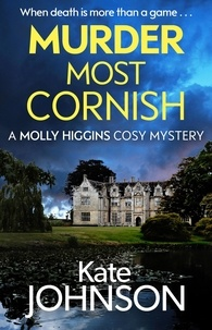 Kate Johnson - Murder Most Cornish - The most gripping cozy murder mystery of 2020, perfect for fans of J.R. Ellis and Agatha Frost.