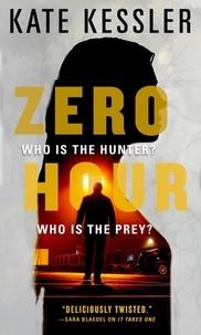 Kate Kessler - Zero Hour.