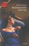 Kate Kingsley - Mademoiselle Sauvage.