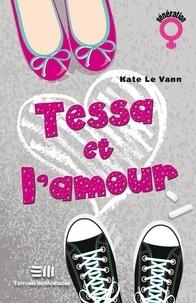 Kate Le Vann - Tessa et l'amour.
