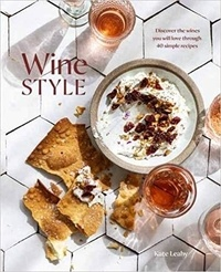 Kate Leahy - Wine Style /anglais.