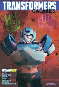 Kate Leth et Cohen Edenfield - Transformers Galaxies Tome 2 : Wannabee ; Gauging the truth.