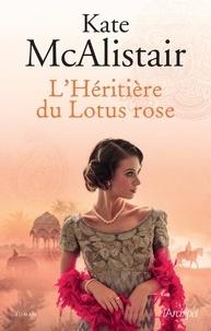 Kate McAlistair - L'Héritière du Lotus rose.