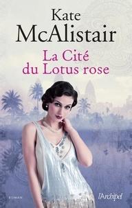 Kate McAlistair - La Cité du Lotus rose.