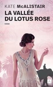 Téléchargement ebook pour téléphone Android La Vallée du Lotus rose par Kate McAlistair