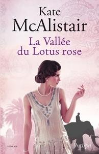 Kate McAlistair et Kate McAlistair - La vallée du lotus rose.