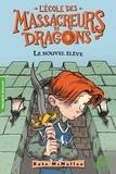 Kate McMullan - L'Ecole des Massacreurs de Dragons Tome 1 : Le nouvel élève.