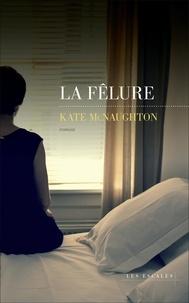 Kate Mcnaughton - La fêlure.