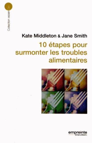 Kate Middleton et Jane Smith - 10 étapes pour surmonter les troubles alimentaires.