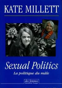 Kate Millett - Sexual Politics - La politique du mâle.