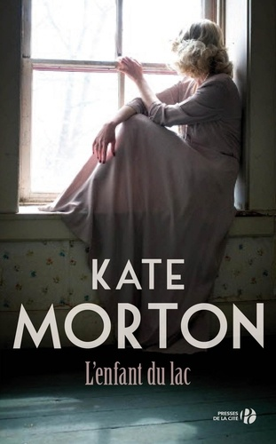 Kate Morton - L'enfant du lac.