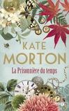 Kate Morton - La prisonnière du temps.