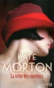 Kate Morton - La scène des souvenirs.