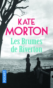 Kate Morton - Les brumes de Riverton.