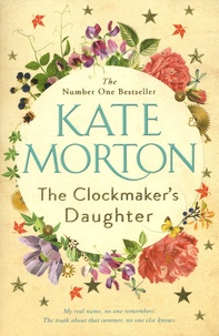 Kate Morton - The Clockmaker's Daughter.