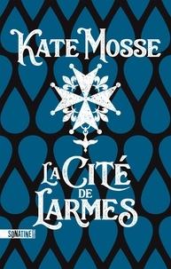 Kate Mosse - La cité de larmes.