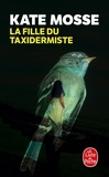 Kate Mosse - La fille du taxidermiste.