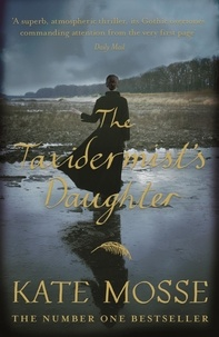 Kate Mosse - The Taxidermist's Daughter.