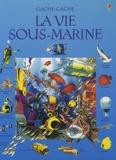 Kate Needham et Ian Jackson - La vie sous-marine.