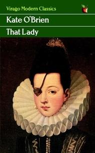 Kate O'Brien - That Lady.
