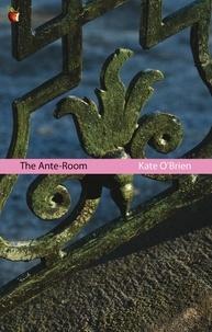 Kate O'Brien - The Ante-Room.