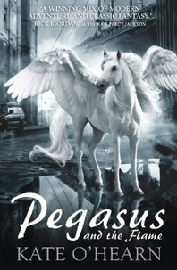 Kate O'Hearn - Pegasus and the Flame - Book 1.