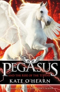 Kate O'Hearn - Pegasus and the Rise of the Titans - Book 5.