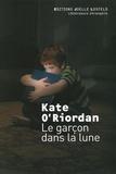 Kate O'Riordan - Le garçon dans la lune.