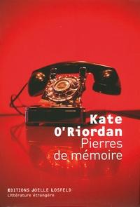 Kate O'Riordan - Pierres de mémoire.