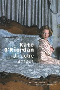 Kate O'Riordan - Un autre amour.