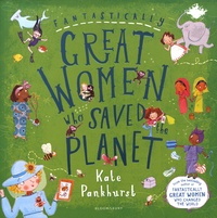 Kate Pankhurst - Fantastically Great Women Who Saved the Planet.