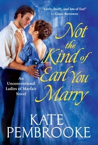 Kate Pembrooke - Not the Kind of Earl You Marry.