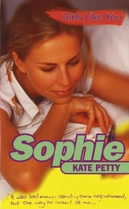 Kate Petty - Girls Like You: Sophie.