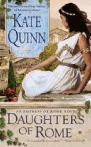 Kate Quinn - Daughters of Rome.